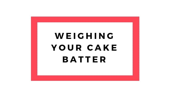 weighing your cake batter graphic