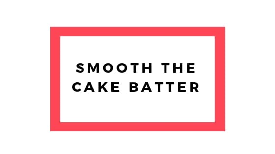 smooth the cake batter graphhic