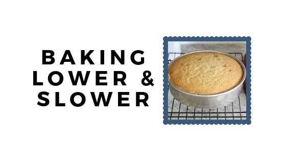 baking lower and slower