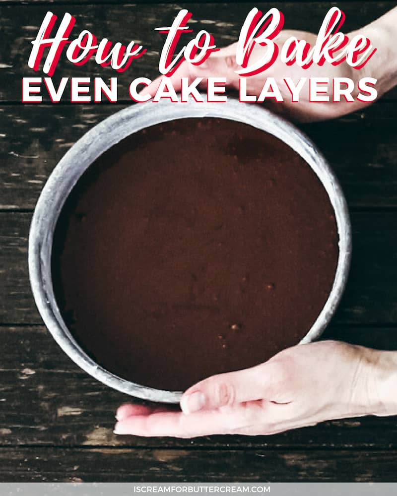 How to Bake Even Cake Layers Blog Title Graphic