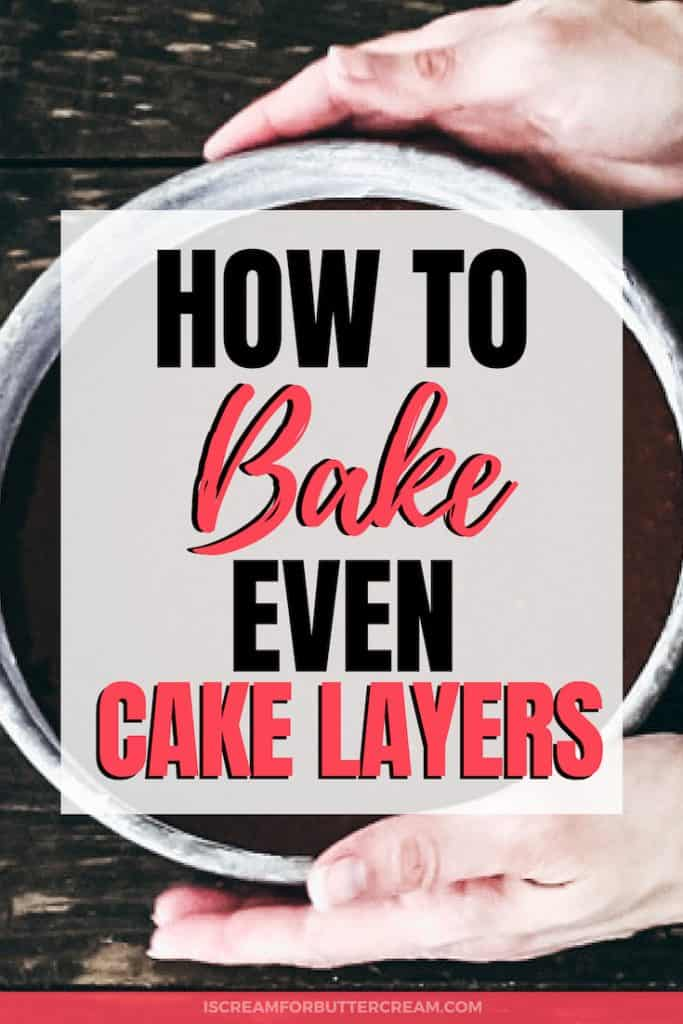How to Bake Even Cake Layers Pin Graphic 1