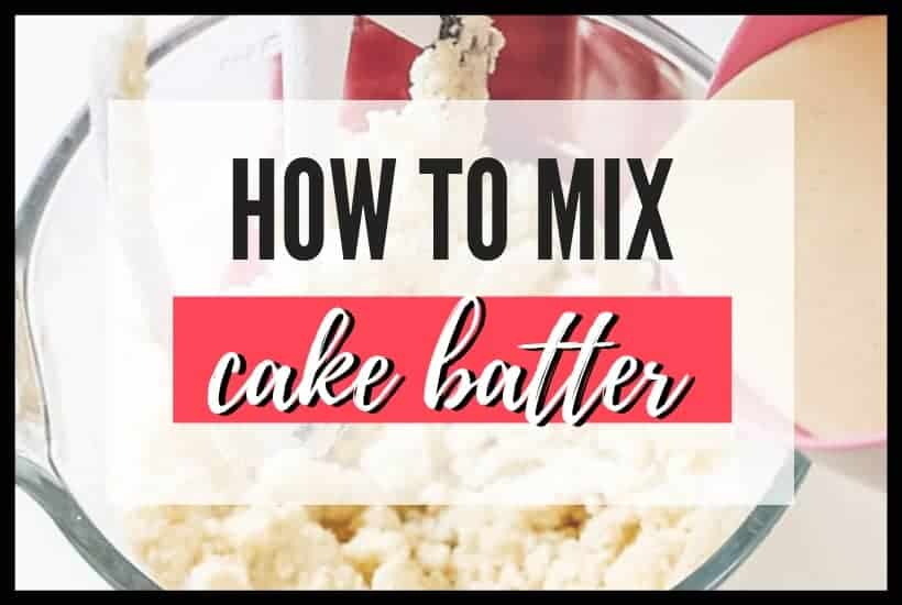 How to Mix Cake Batter Featured Image