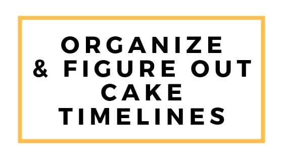 organize and figure out cake timelines graphic