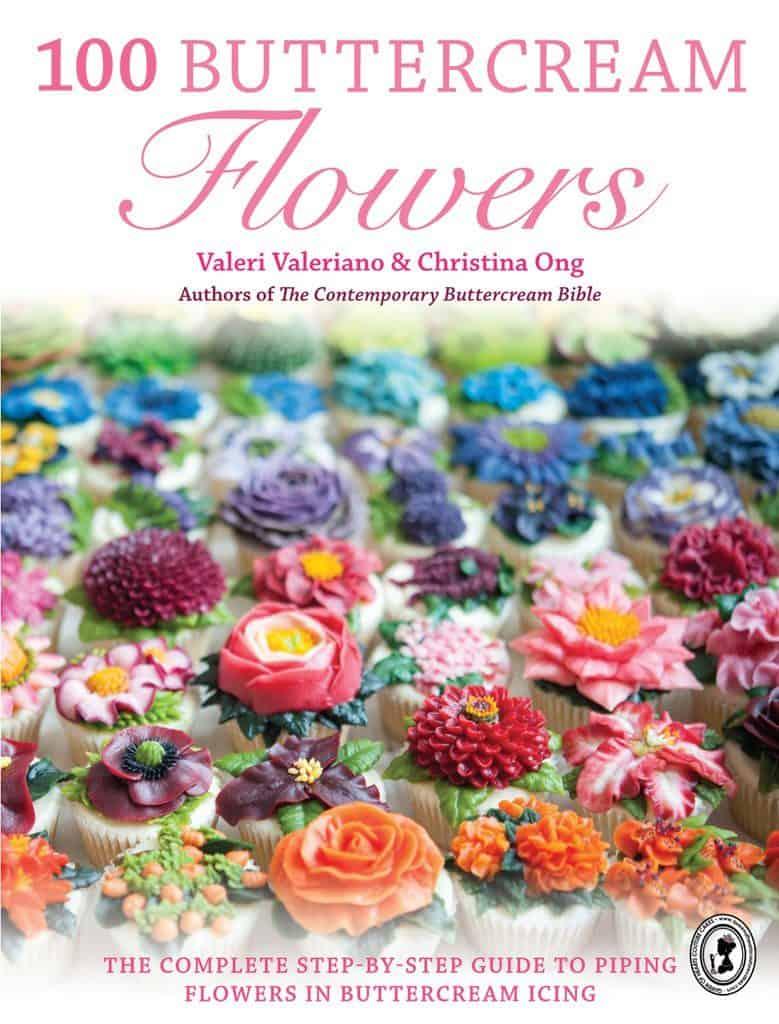 100 Buttercream Flowers by Valeri Valeriano & Christina Ong
