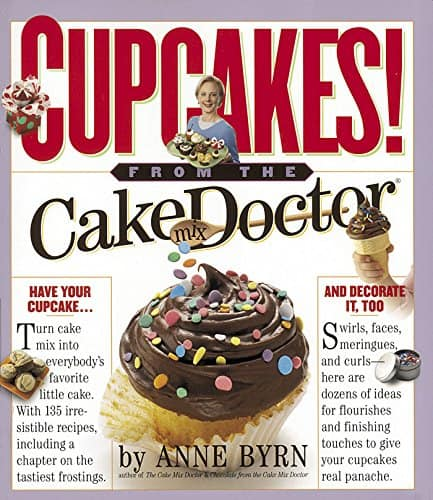 Cupcakes from the Cake Doctor by Anne Byrn