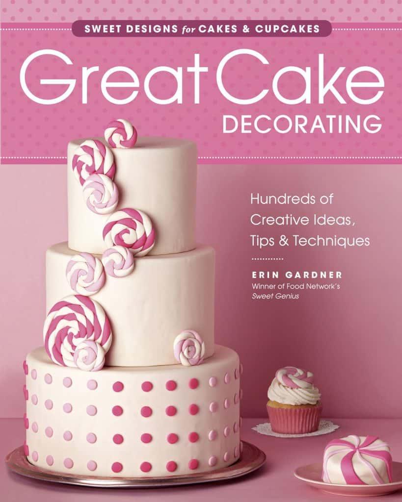 Great Cake Decorating by Erin Gardner