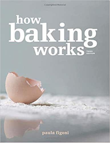 How Baking Works by Paula Figoni