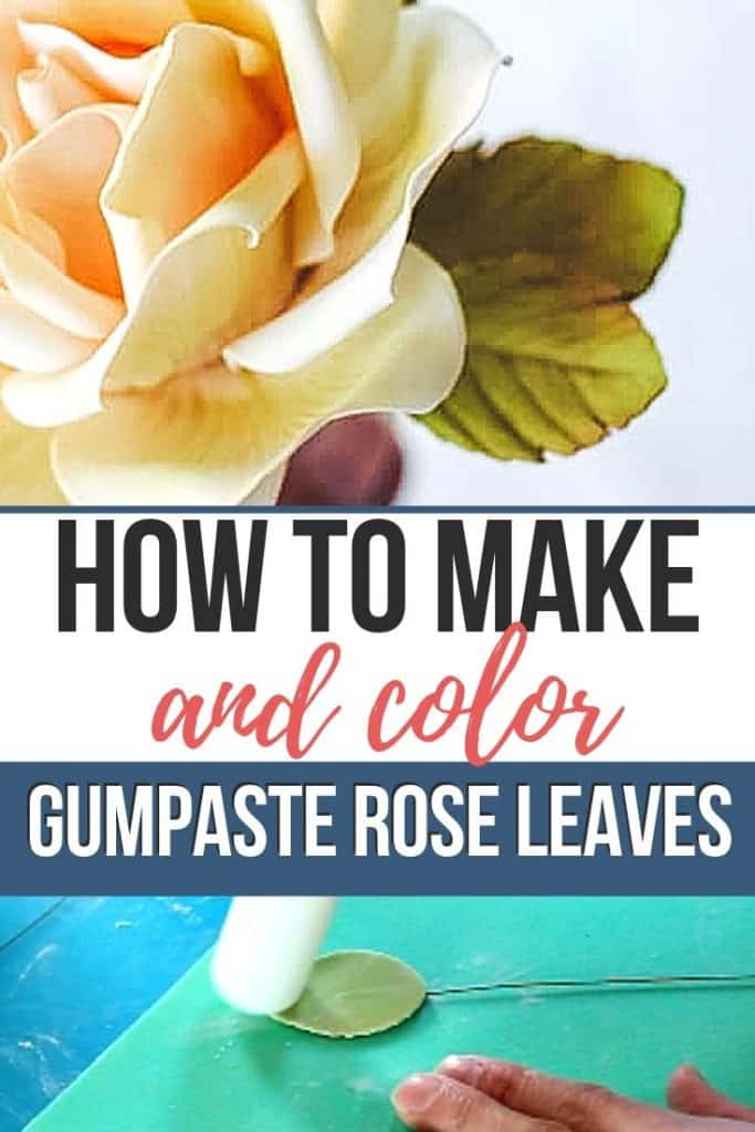 How-to-Make-and-Color-Gumpaste-Rose-Leaves-Pin-Graphic-1