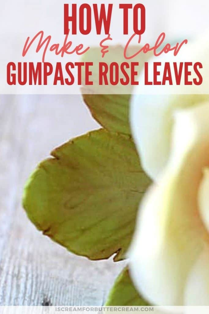 How-to-Make-and-Color-Gumpaste-Rose-Leaves-Pin-Graphic-2