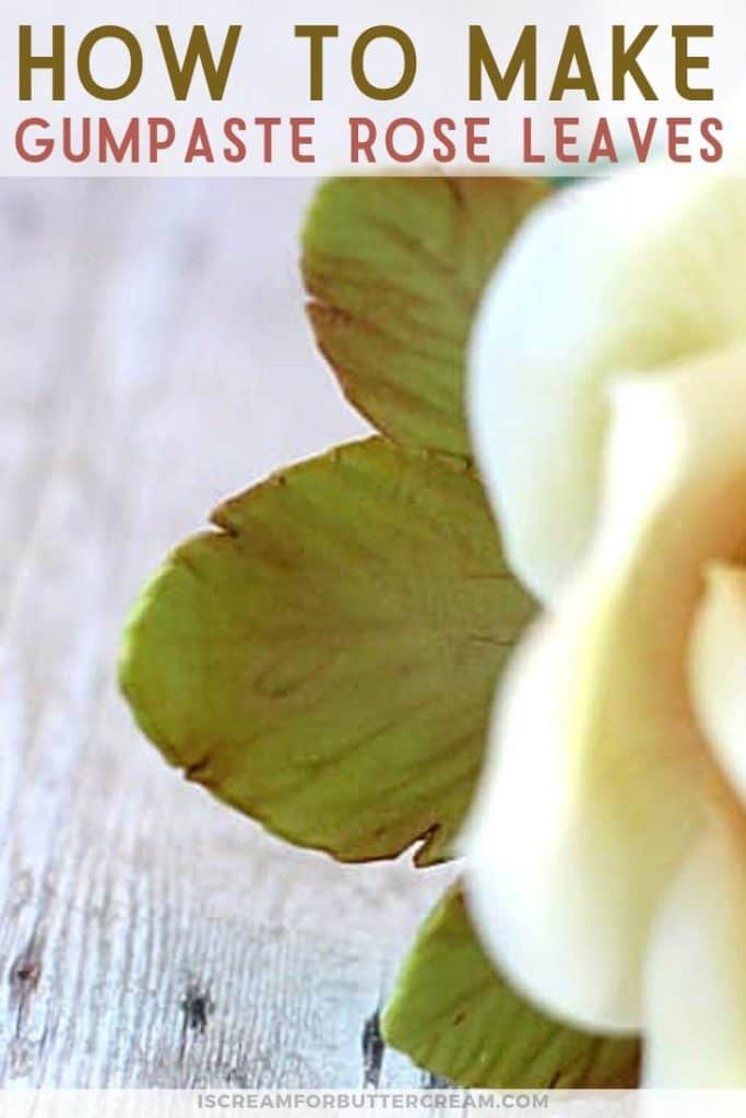 How-to-Make-and-Color-Gumpaste-Rose-Leaves-Pin-Graphic-3