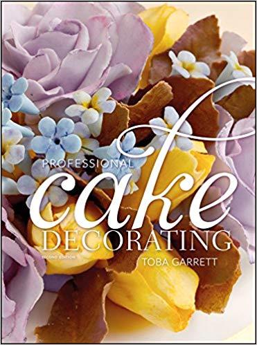 Professional Cake Decorating by Toba Garrett
