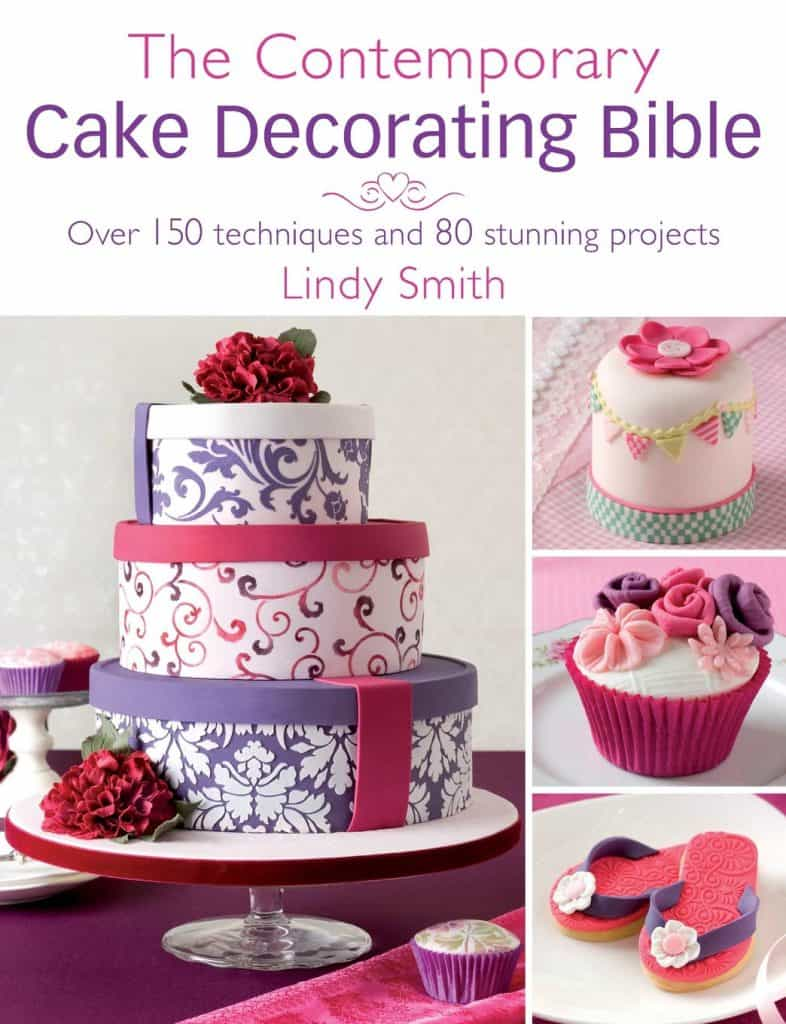 The Contemporary Cake Decorating Bible by Lindy Smith
