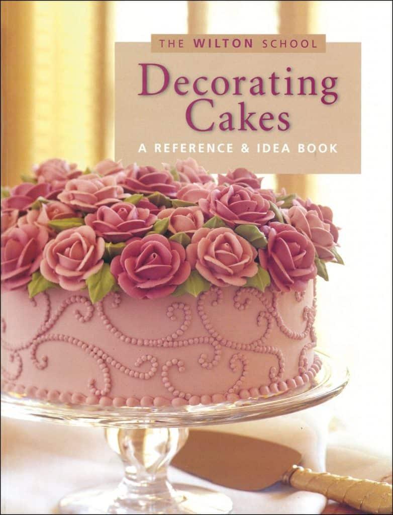 The Wilton School Decorating Cakes Book