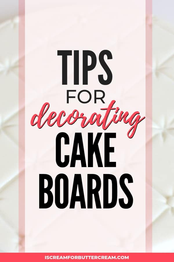 Tips for Cake Boards Pinterest graphic