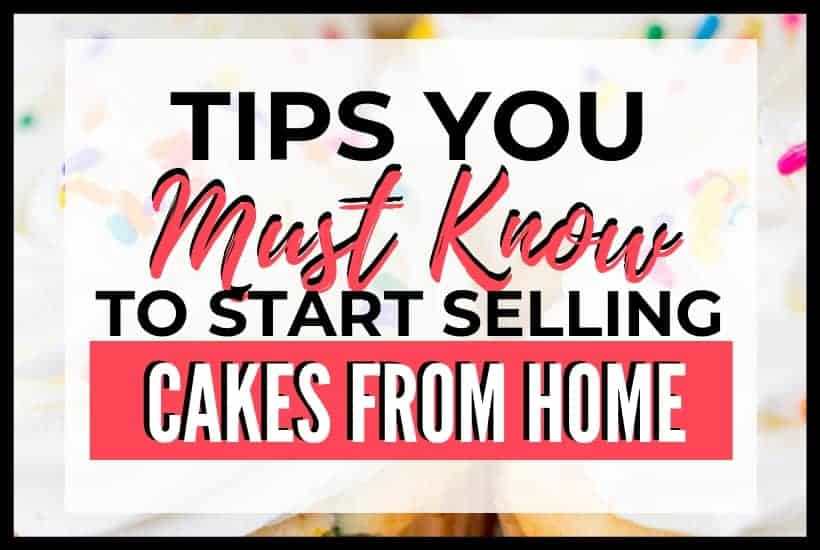 Tips you must know to sell cakes from home featured image