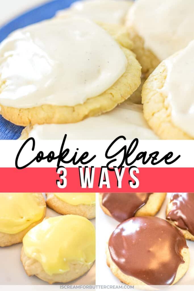 Cookie Glaze 3 Ways Pinterest Graphic 1