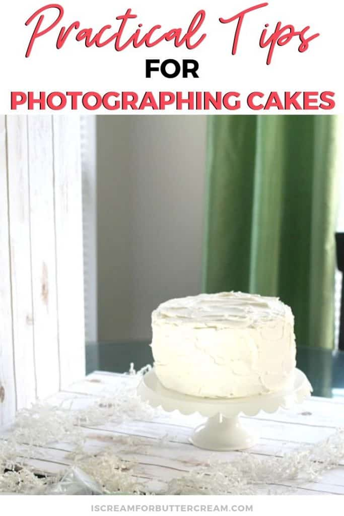 practical tips for photographing cakes new pin graphic 3