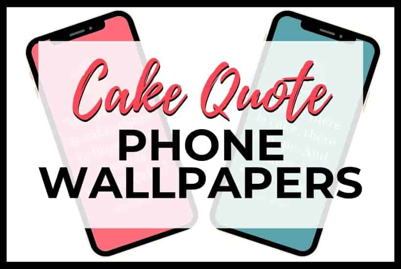Cake quote phone wallpapers New Featured