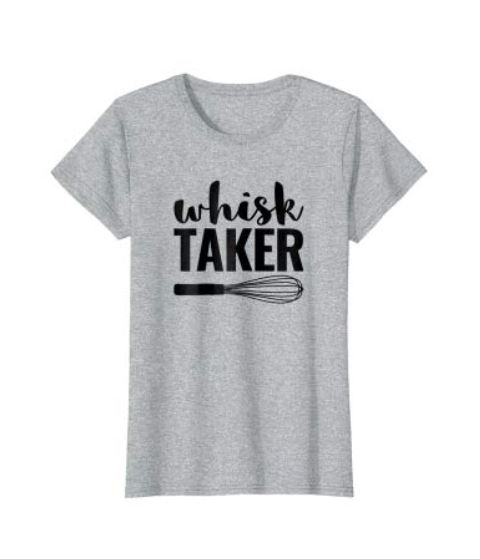 whisk taker tshirt