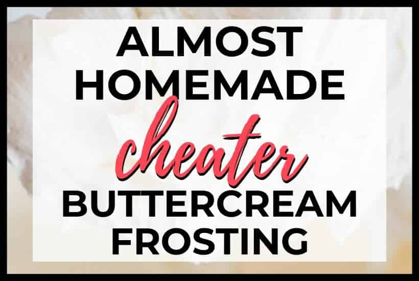 almost homemade cheater buttercream