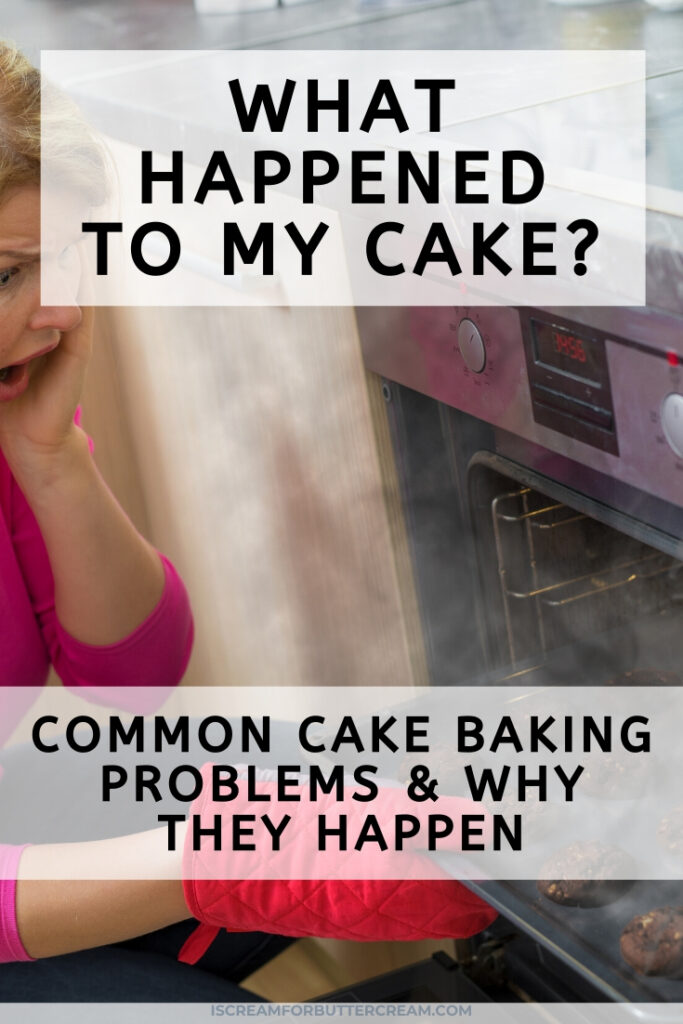 What happened to my cake? Common Cake Baking Problems and Why They Happen pin graphic