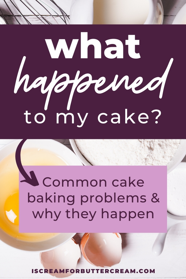 Common Cake Baking Problems and Why They Happen pin graphic