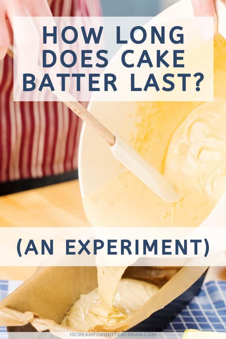 how long does cake batter last blog title