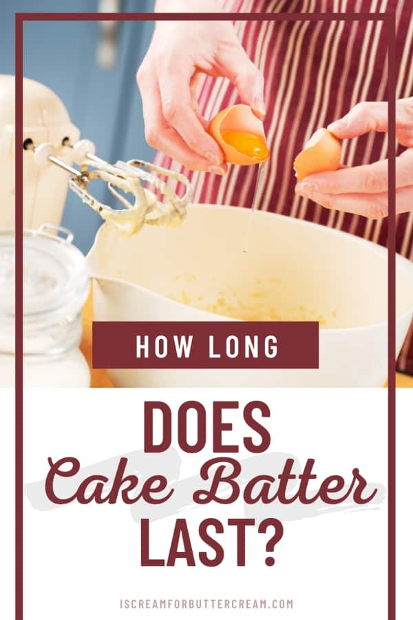 How long does cake batter last pin graphic