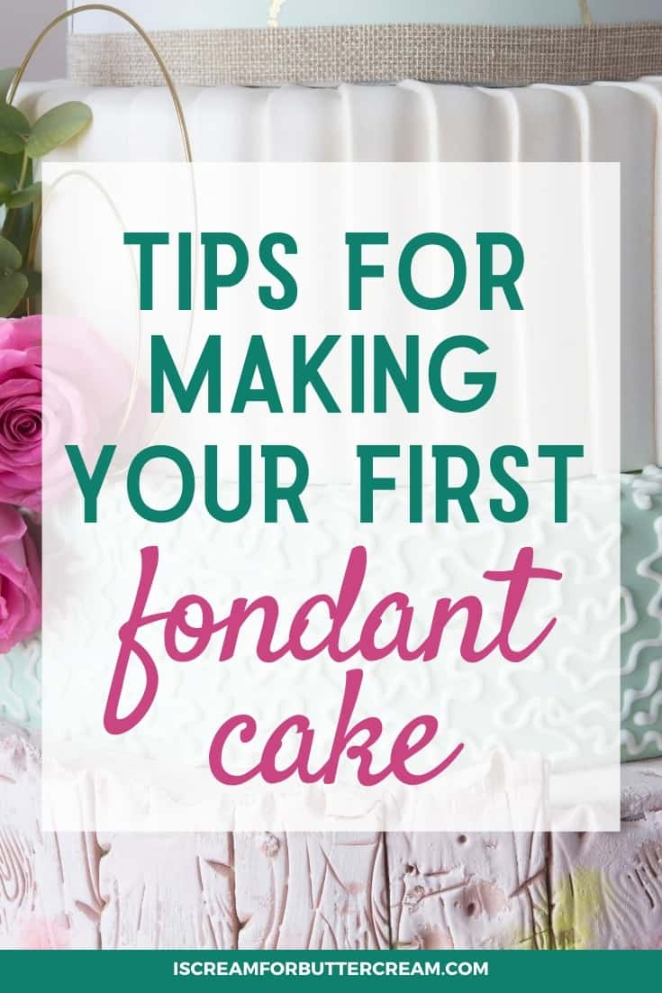Tips For Making Your First Fondant Cake pin graphic