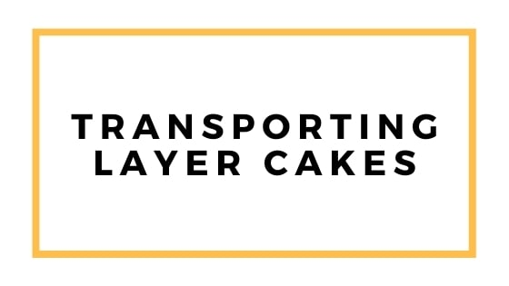 transporting layer cakes graphic