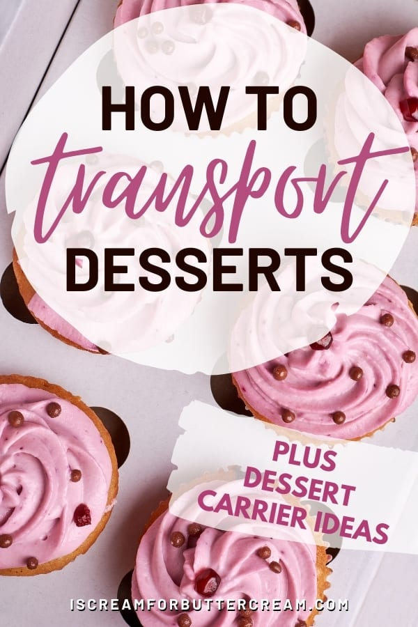 how to transport desserts pin graphic with purple cupcakes