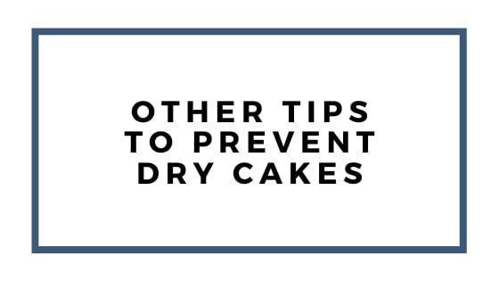 other tips to prevent dry cakes graphic