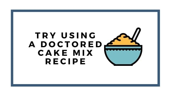 use a doctored cake mix recipe graphic