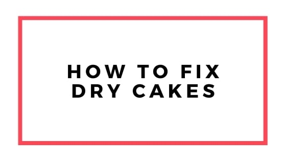 how to fix dry cakes graphic