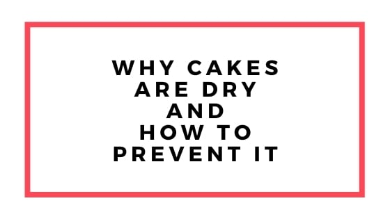why cakes are dry graphic