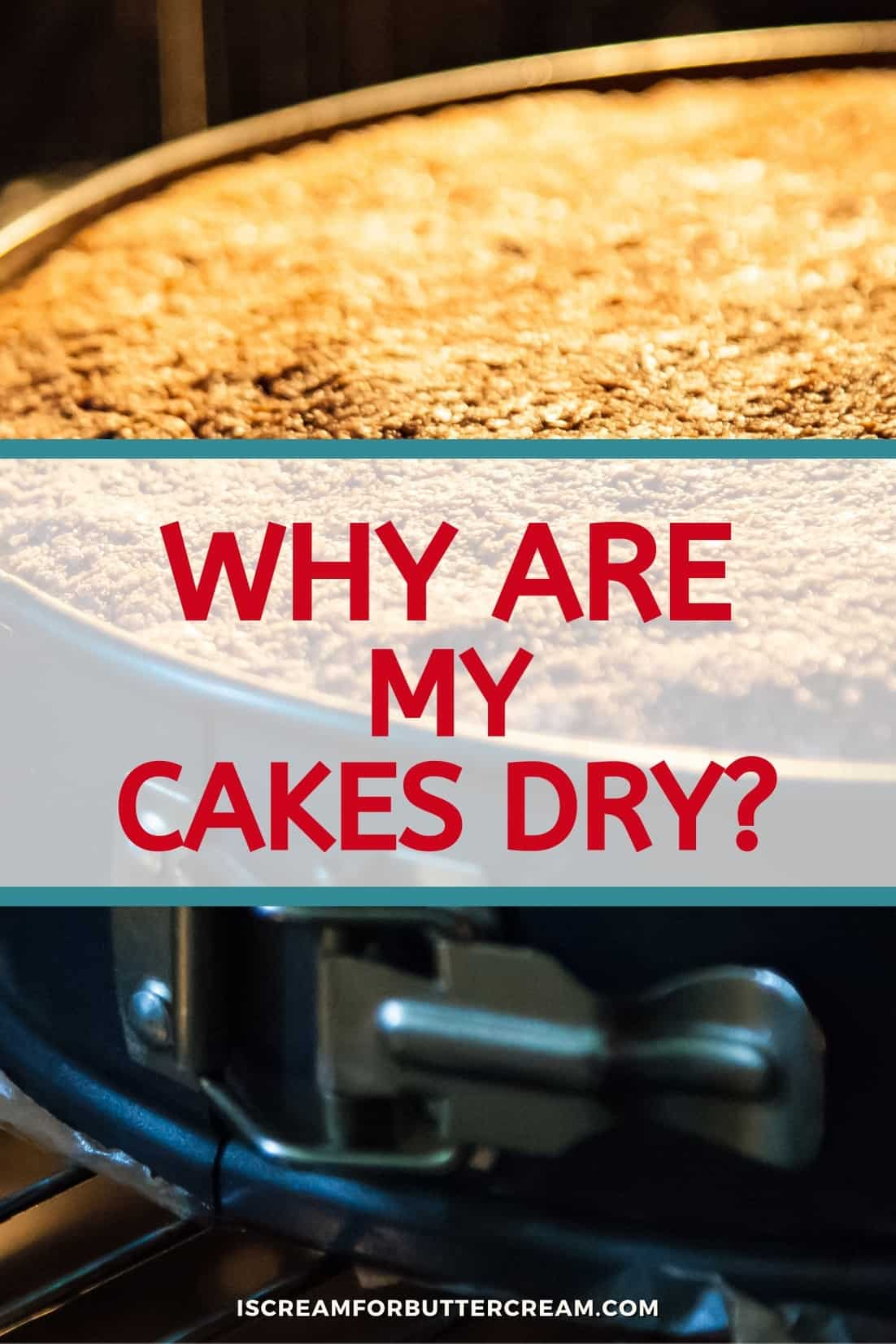 why are cakes dry pinterest graphic with cake in oven