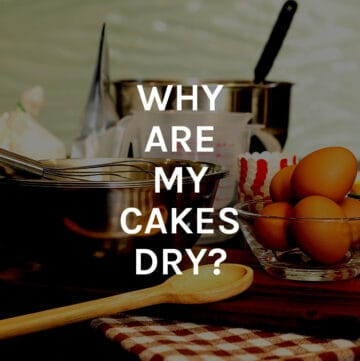 why are my cakes dry featured image