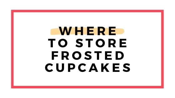 where to store cupcakes graphic